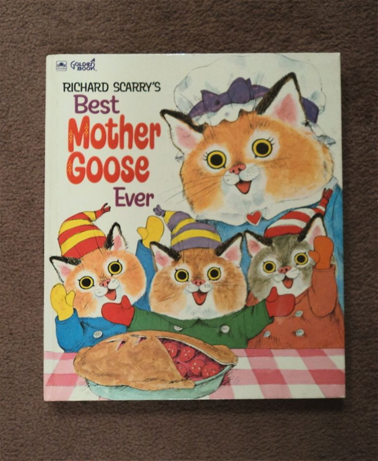 Richard Scarry's Best Mother Goose Ever. Richard SCARRY.