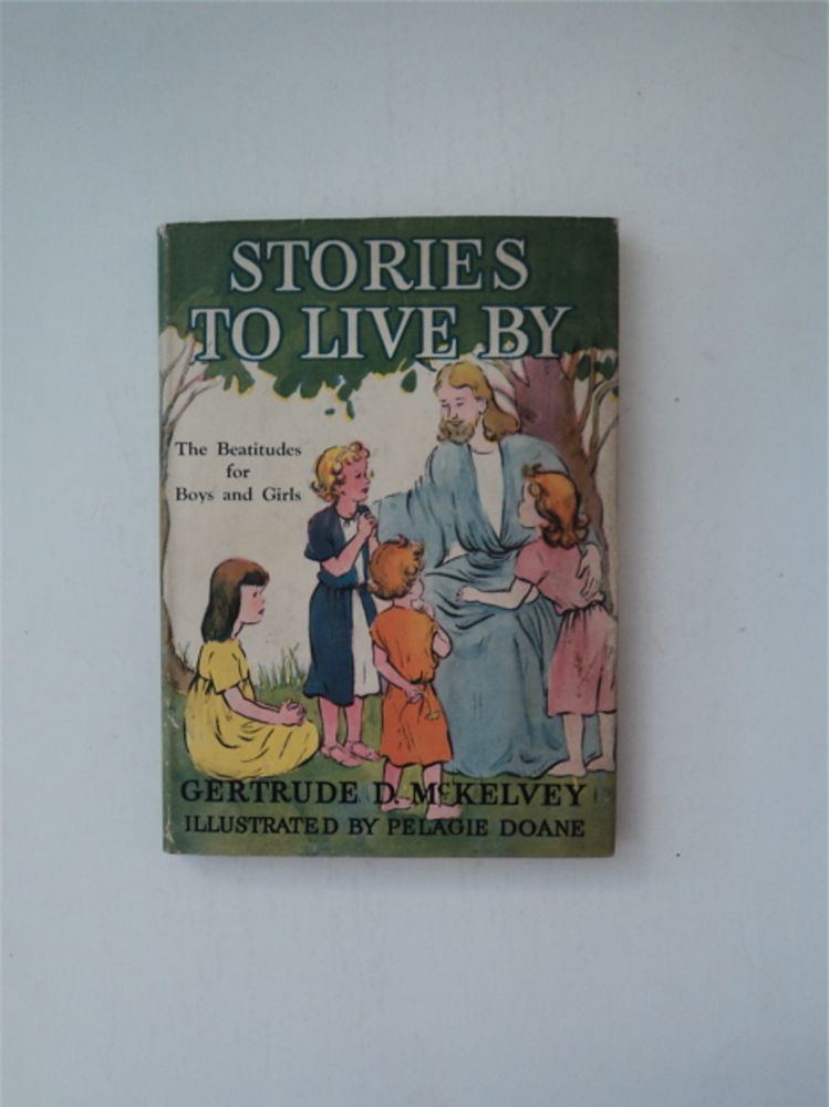 Stories To Live By : The Beatitudes for Boys and Girls. Pelagie DOANE, B/w, plus color endpps.