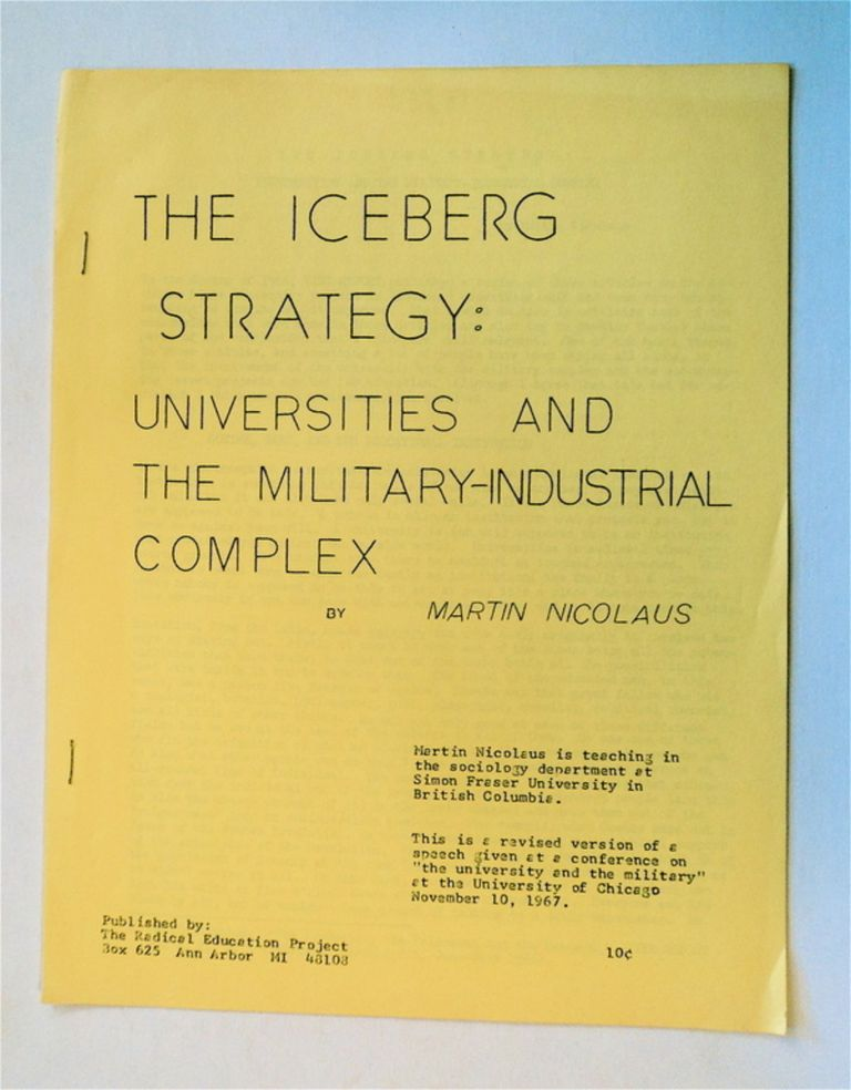 The Iceberg Strategy: Universities and the Military-Industrial Complex. Martin NICOLAUS.