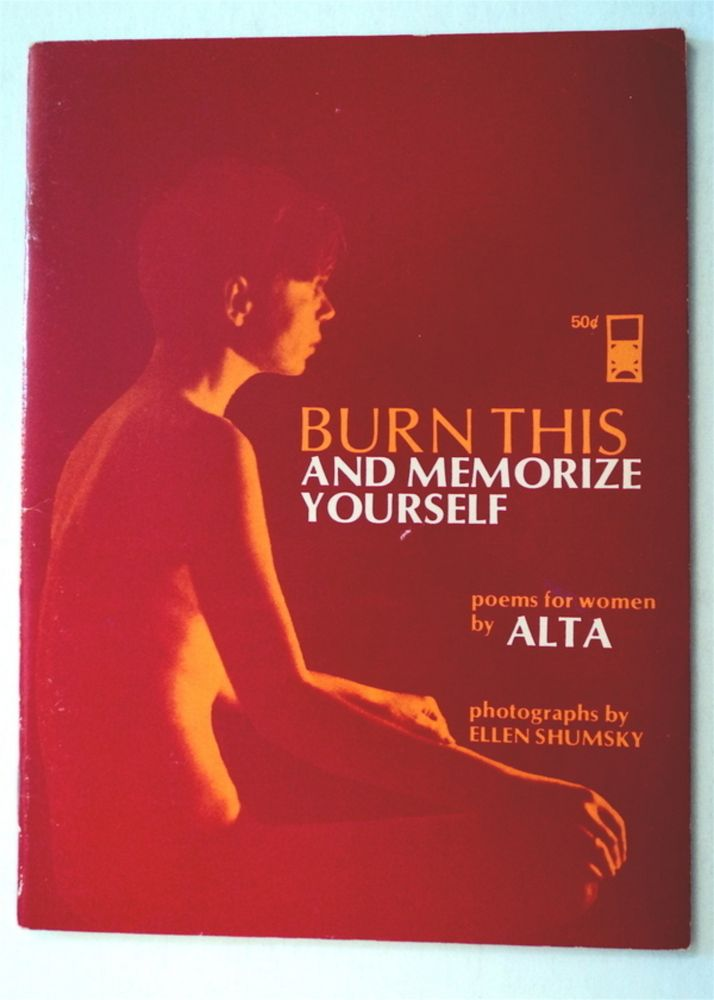 Burn This and Memorize Yourself: Poems for Women. ALTA.