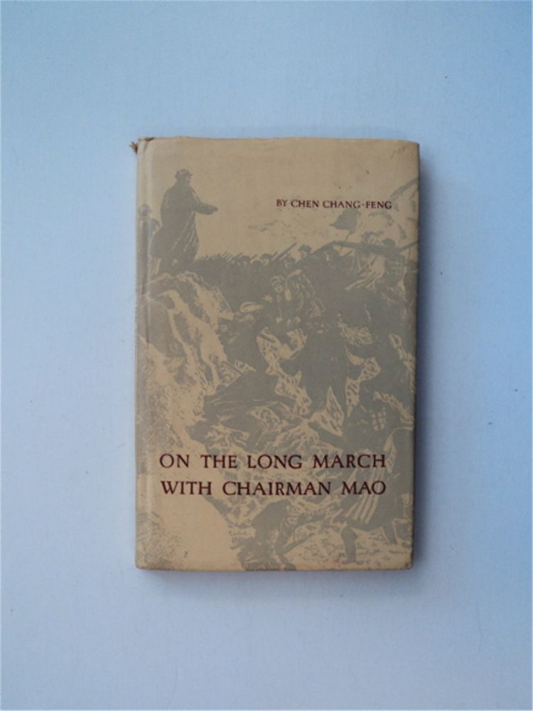 On the Long March with Chairman Mao. COL CHEN CHANG-FENG.