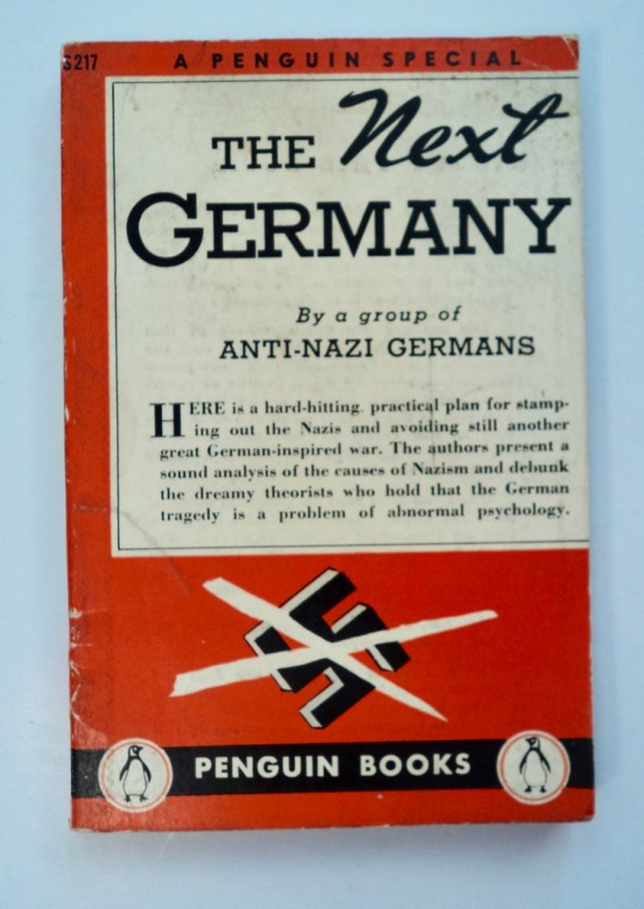 The Next Germany. A GROUP OF ANTI-NAZI GERMANS.