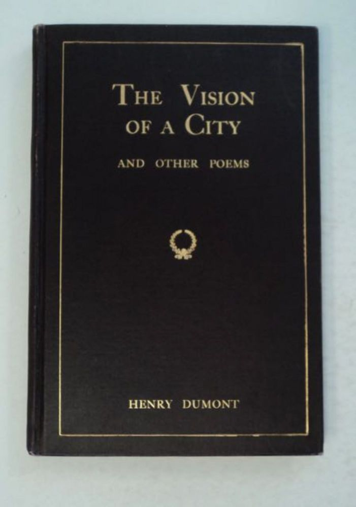 The Vision of a City and Other Poems. Henry DUMONT.