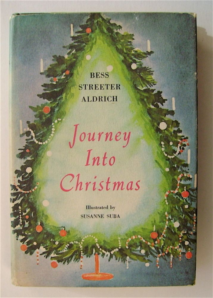 Journey into Christmas And Other Stories. Bess Streeter ALDRICH.