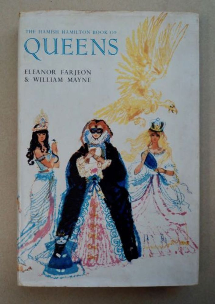 Hamish Hamilton Book of Queens. Eleanor FARJEON, William Mayne.