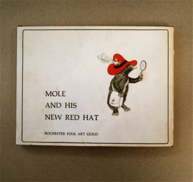 Mole and His New Red Hat. WRITTEN ROCHESTER FOLK ART GUILD, ILLUSTRATED.