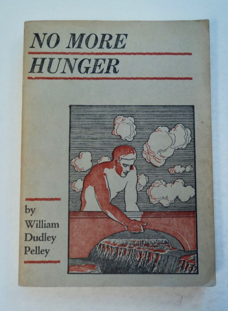 No More Hunger: Presenting the Christian Commonwealth. William Dudley PELLEY.