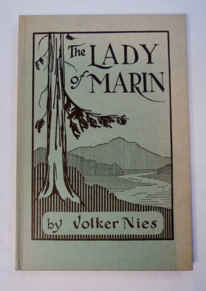 The Lady of Marin: A Pageant-Play of Marin County, California. Two Acts. Volker NIES.