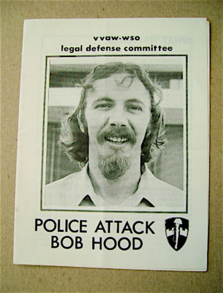 Police Attack Bob Hood. VVAW-WSO LEGAL DEFENSE COMMITTEE.