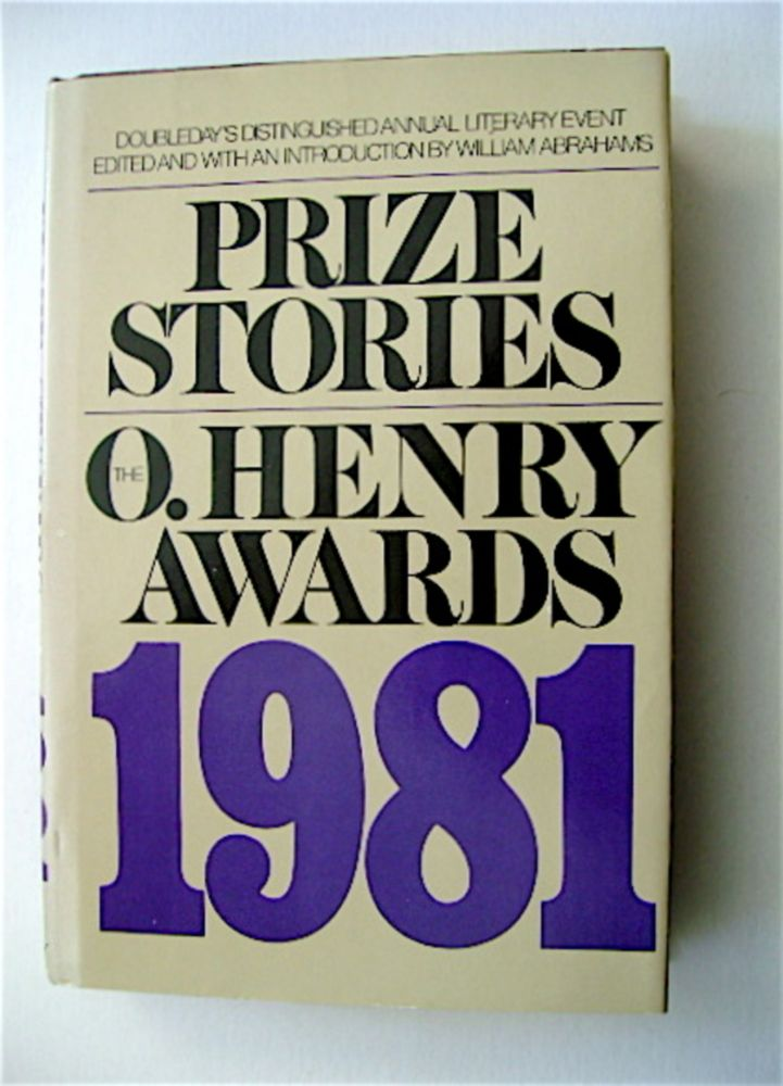 Prize Stories of 1981: The O' Henry Memorial Award. William ABRAHAMS.