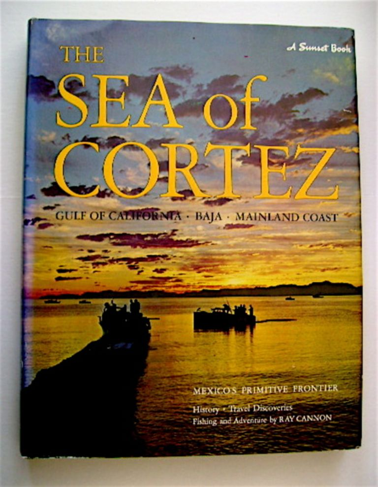 The Sea of Cortez. Ray CANNON, the Sunset.