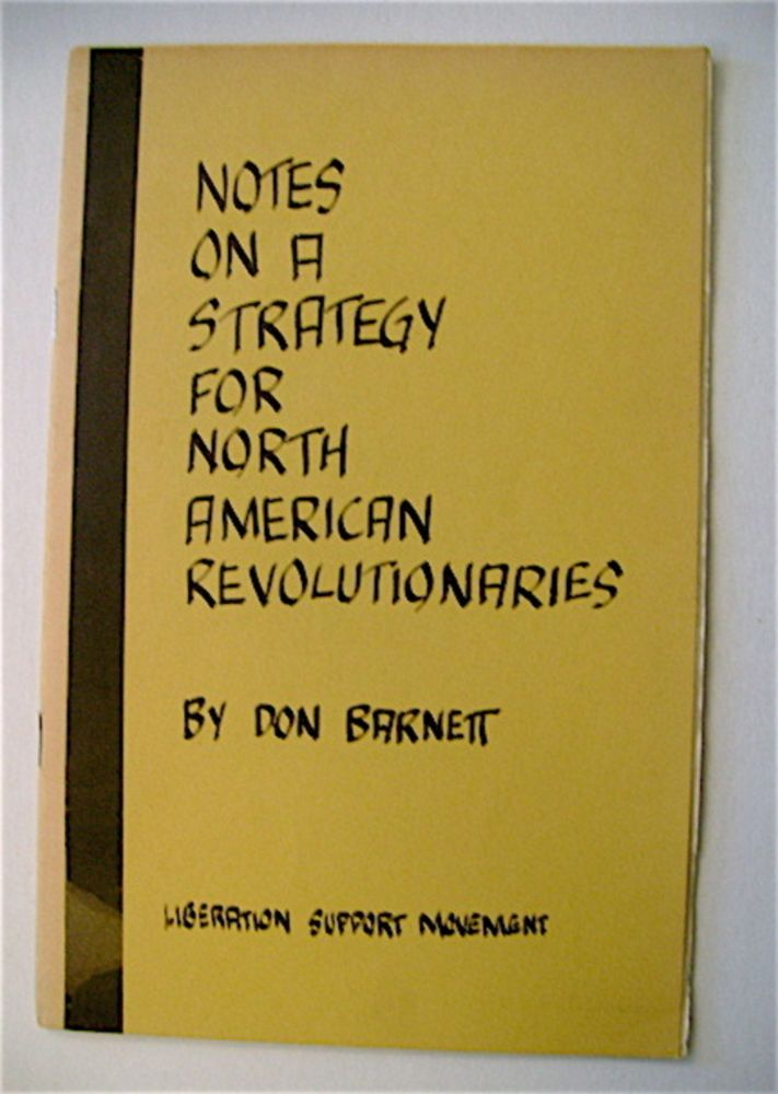 Notes on a Strategy for North American Revolutionaries. Don BARNETT.
