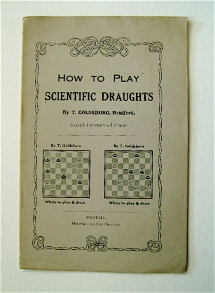 How to Play Scientific Draughts. T. GOLDSBORO.
