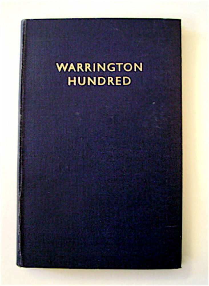 Warrington Hundred: A Handbook Published by the Corporation of Warrington on the Occasion of the Centenary of the Incorporation of the Borough. J. P. APSDEN, general.