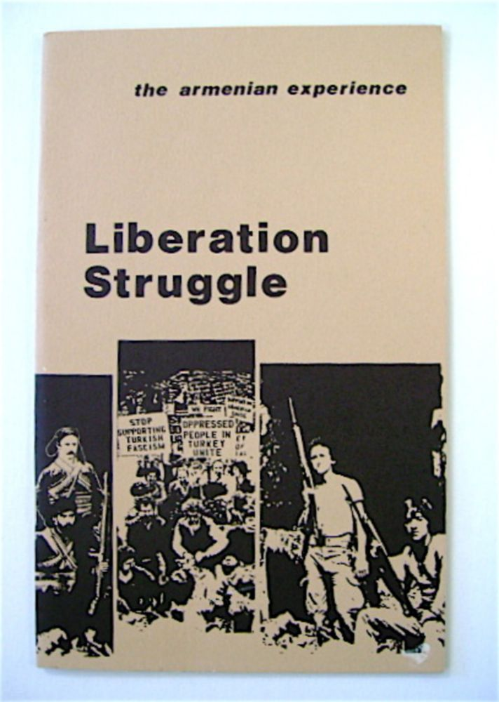 Liberation Struggle: The Armenian Experience. INC ZORAYAN INSTITUTE FOR CONTEMPORARY ARMENIAN RESEARCH AND DOCUMENTATION.