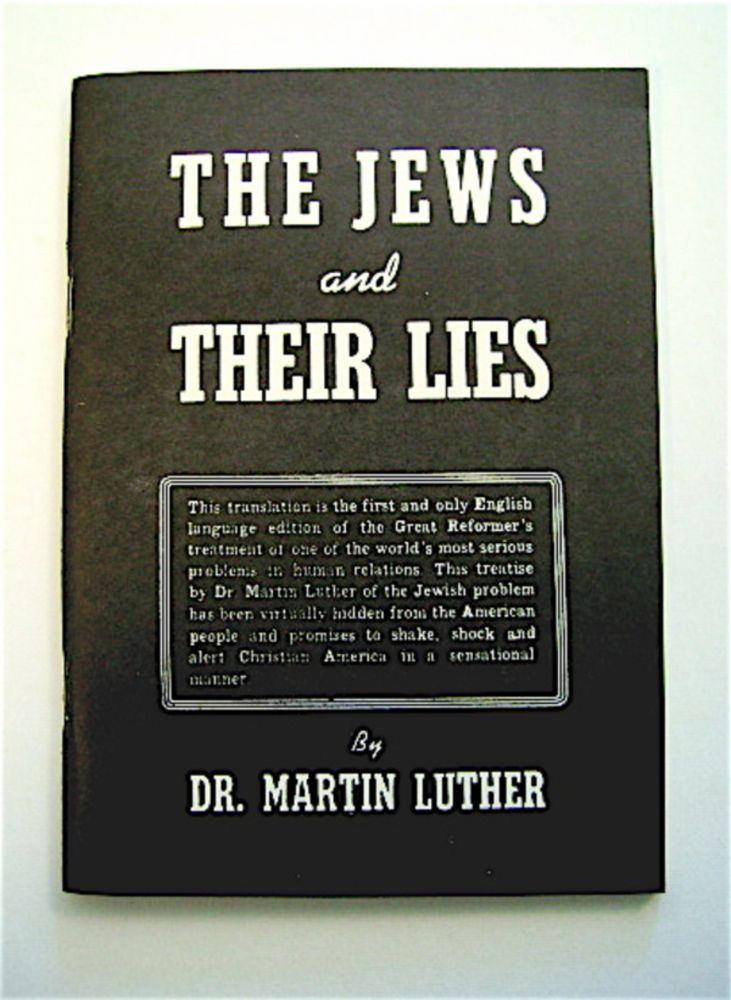 The Jews and Their Lies. Martin LUTHER.