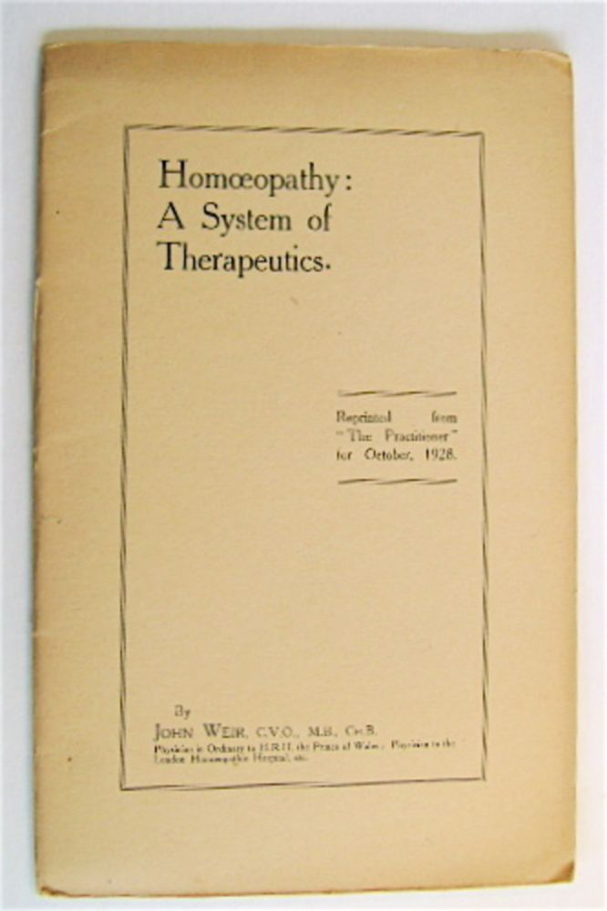 Homoeopathy: A System of Therapeutics. John WEIR, M. B., C. V. O.