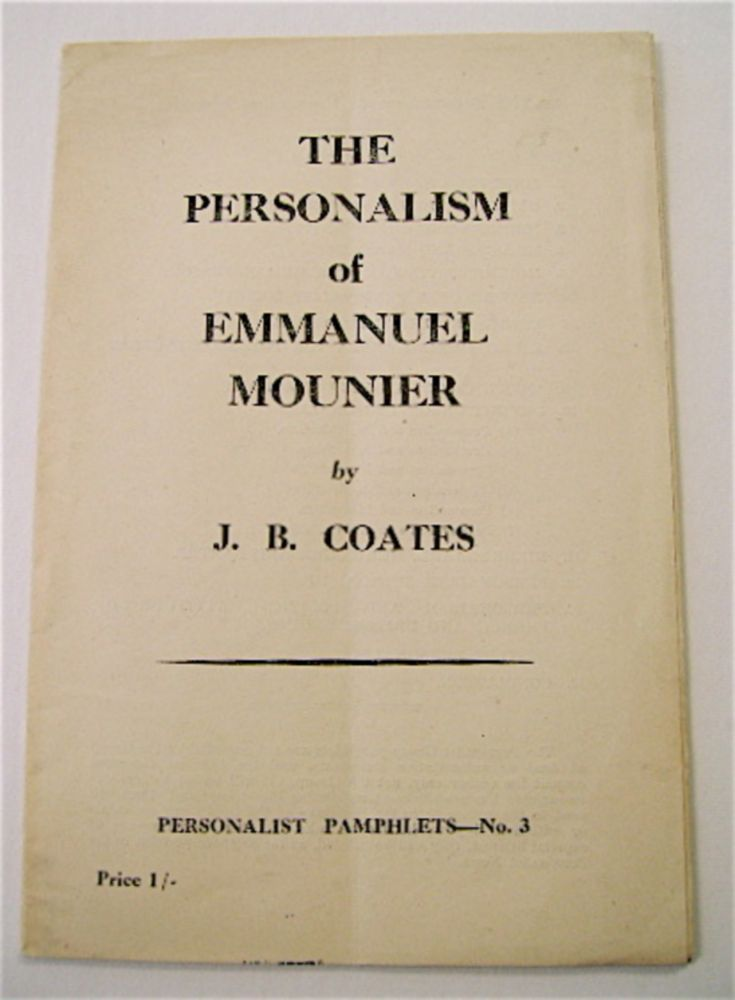 The Personalism of Emmanuel Mounier. COATES, ohn, ourne.