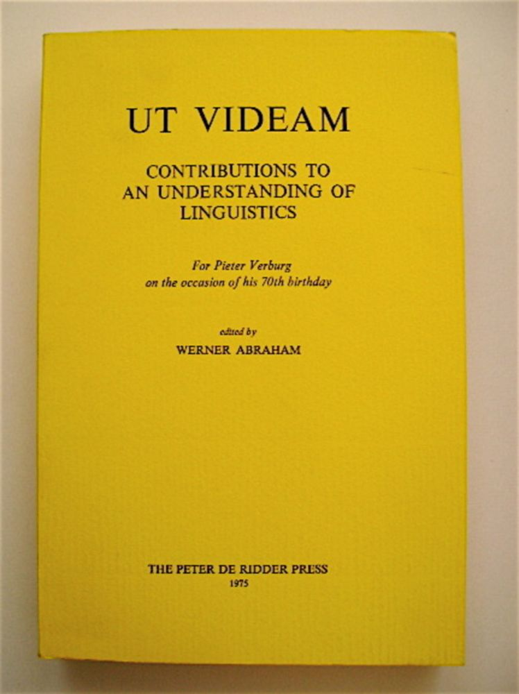 Ut Videam: Contributions to an Understanding of Linguistics. Werner ABRAHAM, ed.