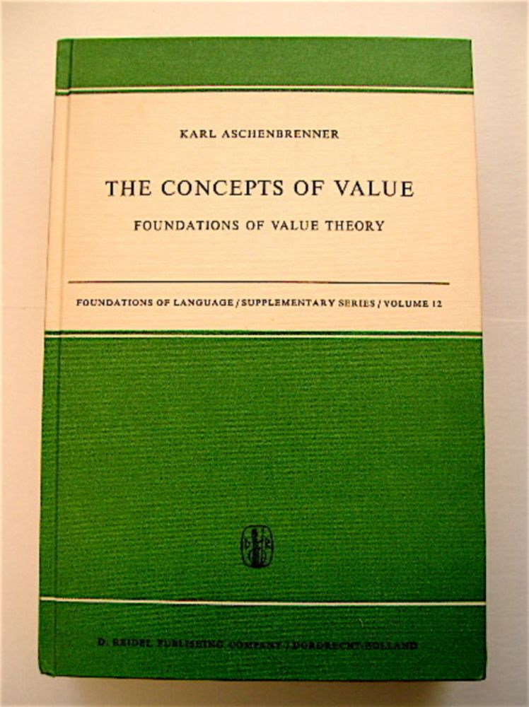 The Concepts of Value: Foundations of Value Theory. Karl ASCHENBRENNER.