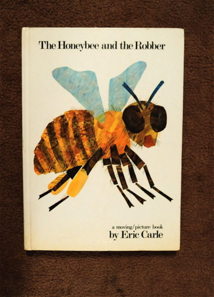 The Honeybee and the Robber: A Moving/Picture Book. Eric CARLE.