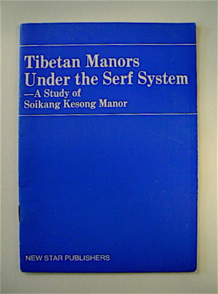 Tibetan Manors under the Serf System: A Study of Soikang Kesong Manor. comp BEIJING REVIEW.
