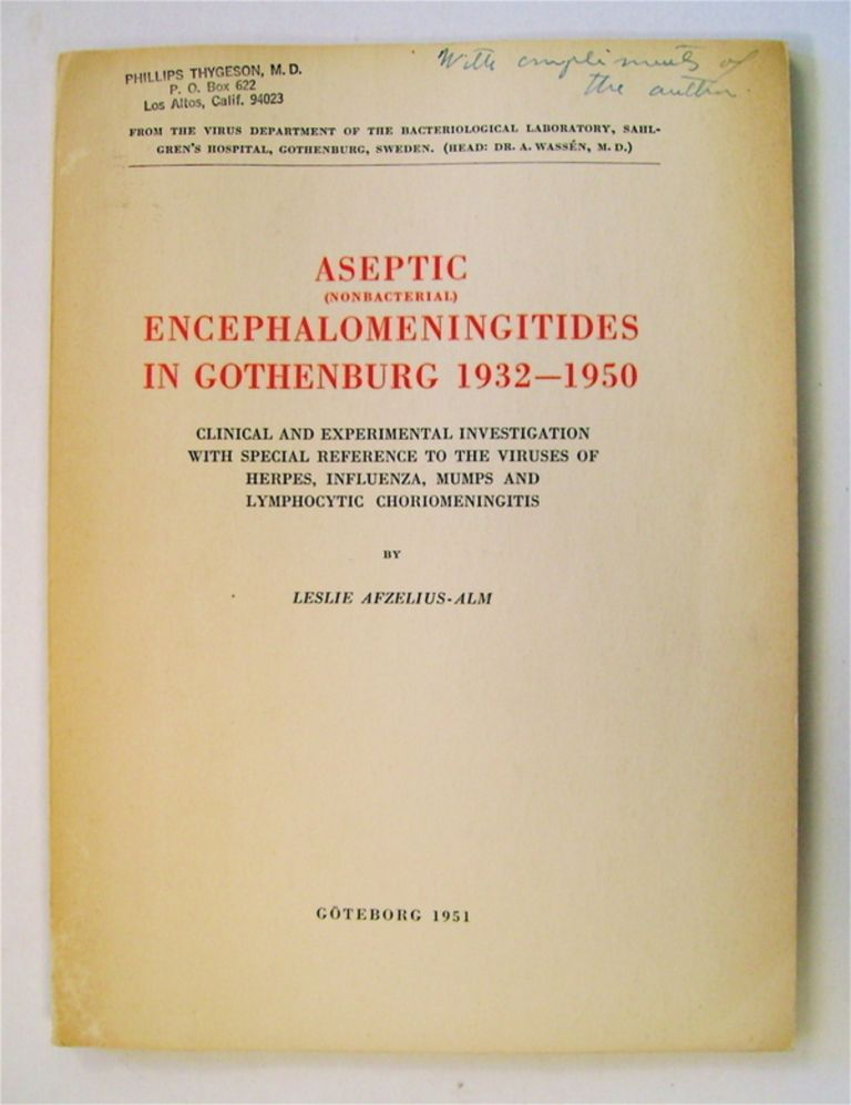 Aseptic (Nonbacterial) Encephalomeningitides in Gothenburg 1932-1950: Clinical and Experimental Investigation with Special Reference to the Viruses of Herpes, Influenza, Mumps and Lymphocytic Choriomeningitis. Leslie AFZELIUS-ALM.