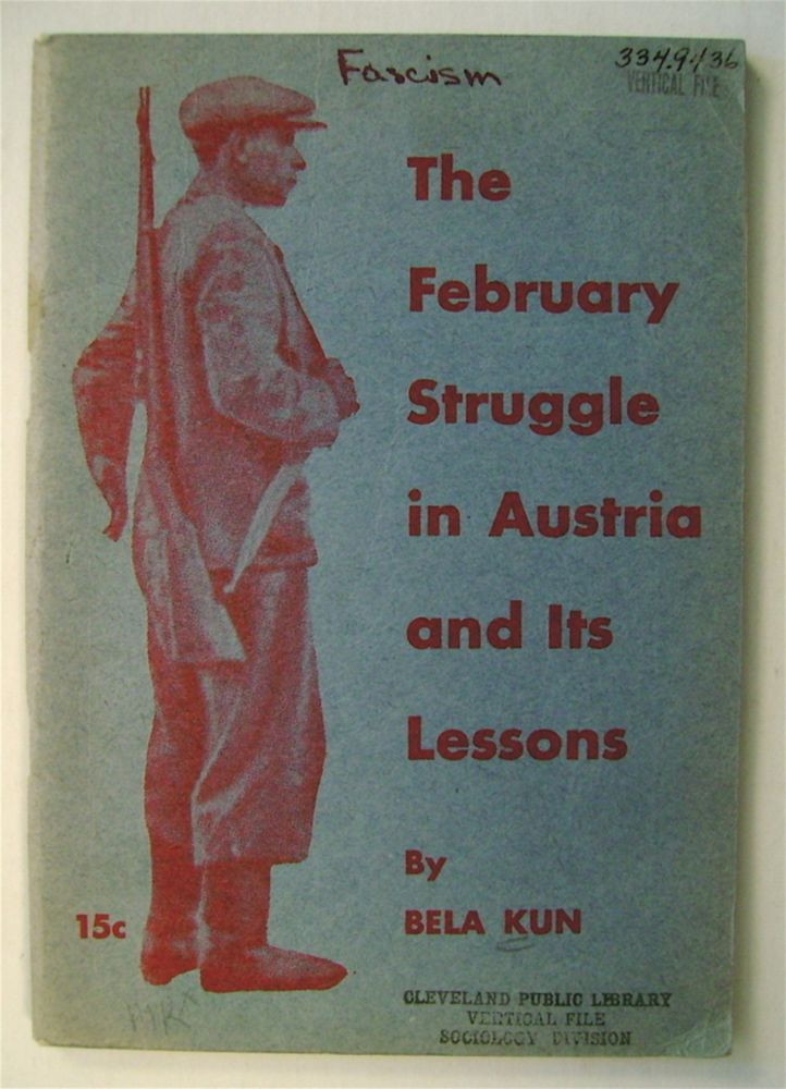 The February Struggle in Austria and Its Lessons. Bela KUN.