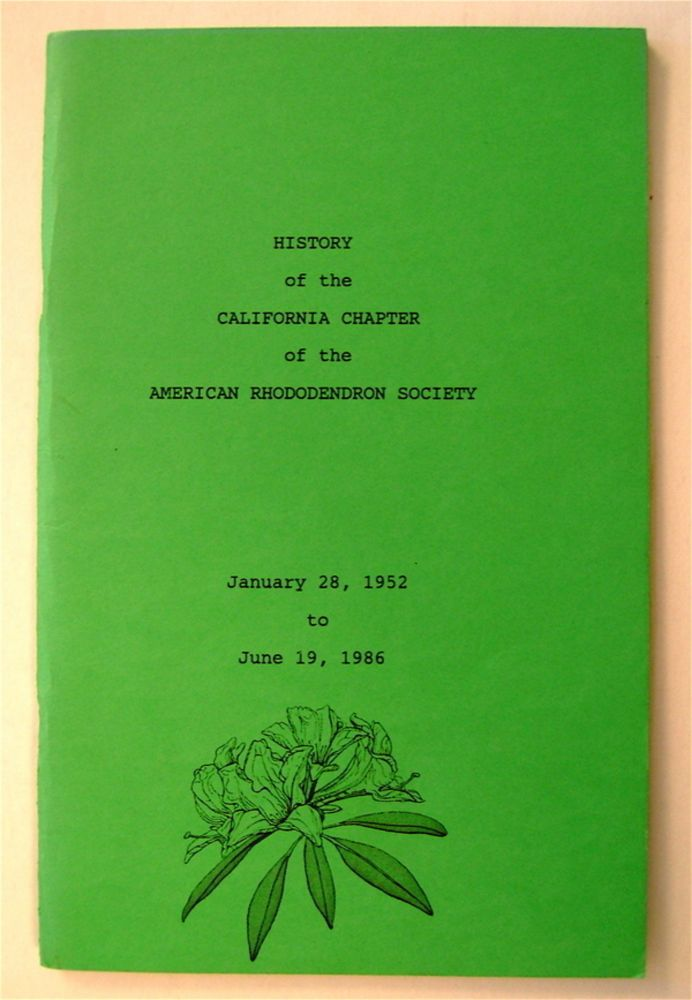History of the California Chapter of the American Rhododendron Society, January 28, 1952 to June 19, 1986. Everett E. FARWELL, Jr.