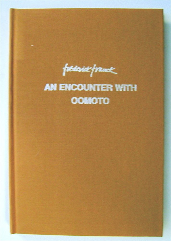 """An Encounter with Oomoto: """"The Great Origin"""" Frederick FRANCK."""