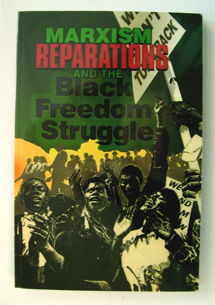 Marxism, Reparations and the Black Freedom Struggle. Monica MOOREHEAD, ed.