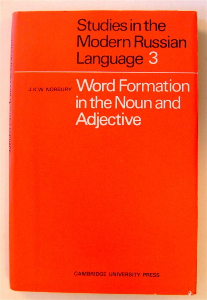 Word Formation in the Noun and Adjective. J. K. W. NORBURY.