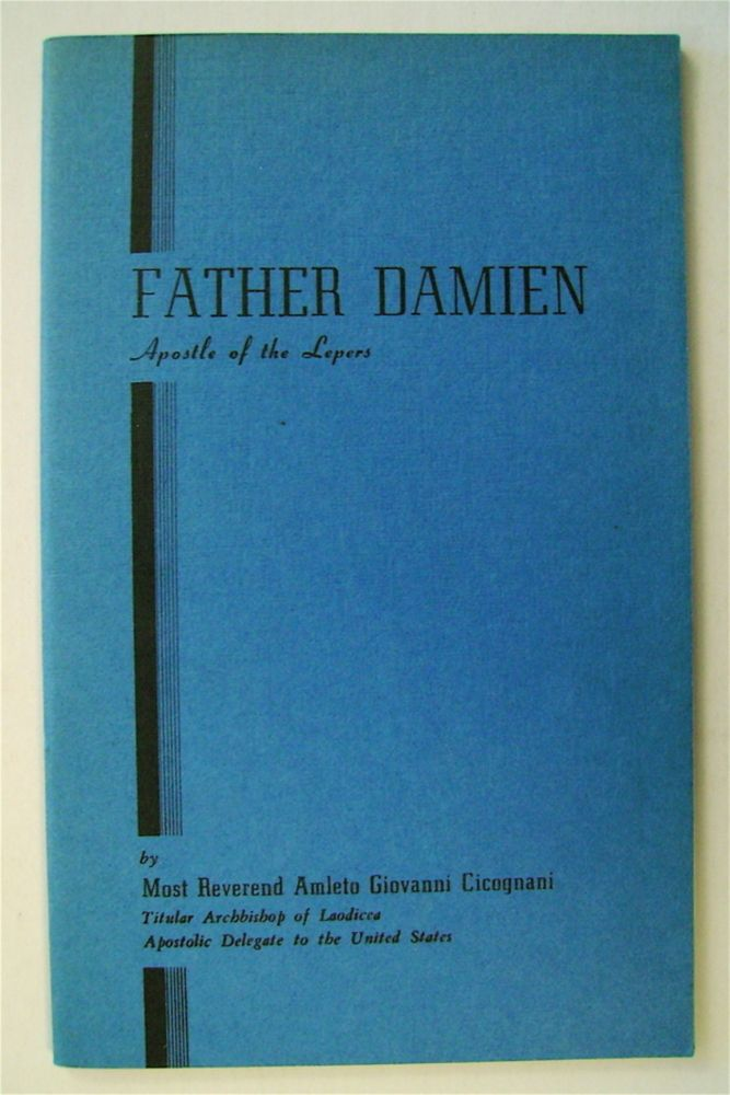 Father Damien, Apostle of the Lepers. Most Reverend Amleto Giovanni CICOGNANI.