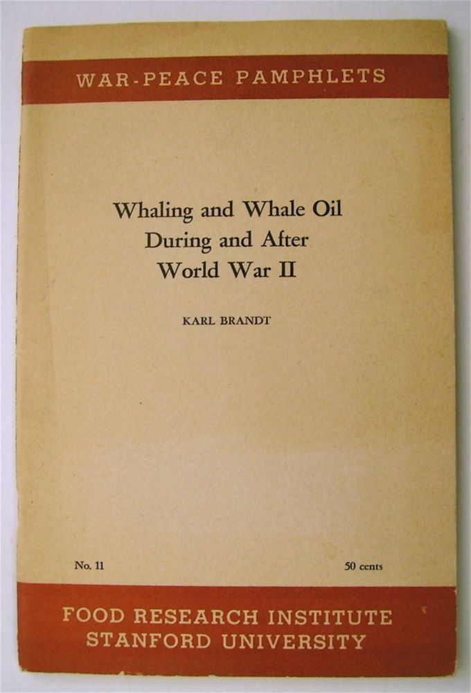 Whaling and Whale Oil during and after World War II. Karl BRANDT.