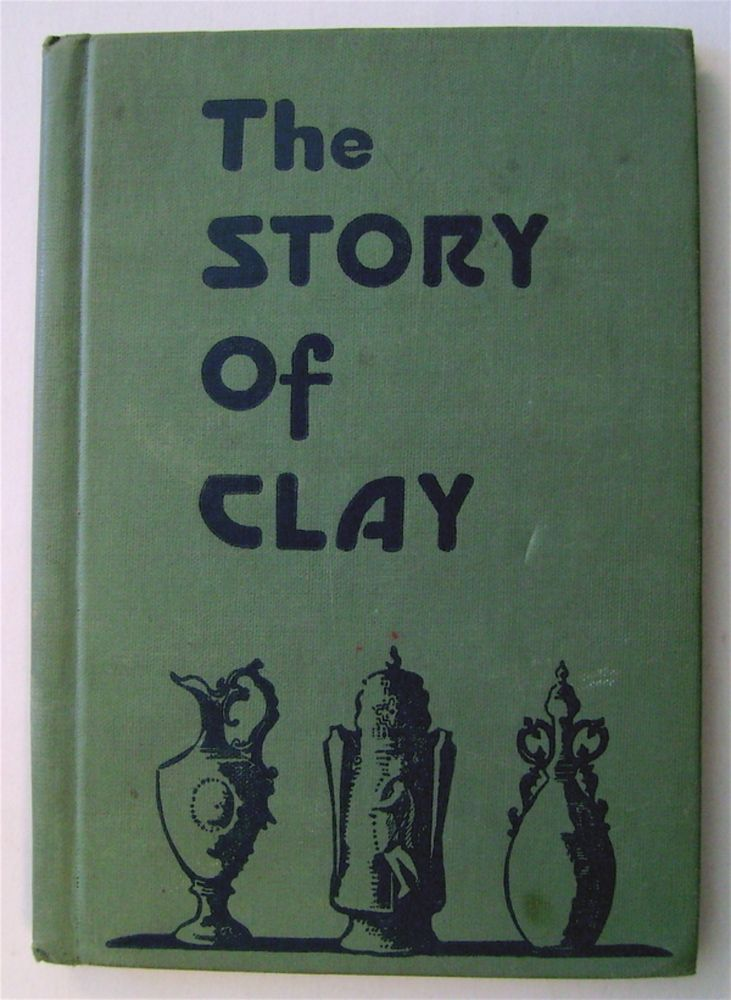 The Story of Clay. Irwin SHAPPIN.