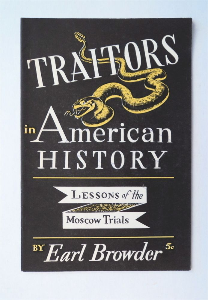 Traitors in American History: Lessons of the Moscow Trials. Earl BROWDER.