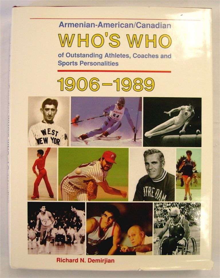 Armenian-American/Canadian Who's Who of Outstanding Athletes, Coaches and Sports Personalities. Richard N. DEMIRJIAN.