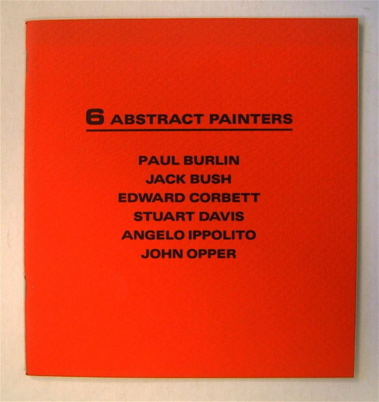 6 ABSTRACT PAINTERS: SELECTED OILS AND WORKS ON PAPER, DECEMBER 2 - JANUARY 7, 1988 ...