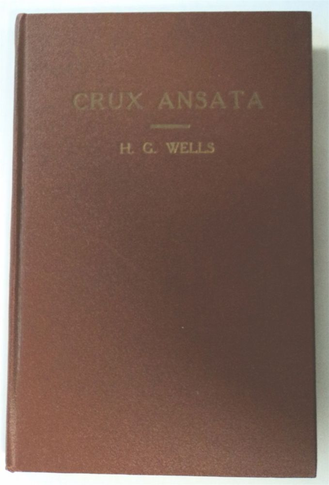 Crux Ansata: An Indictment of the Roman Catholic Church. H. G. WELLS.