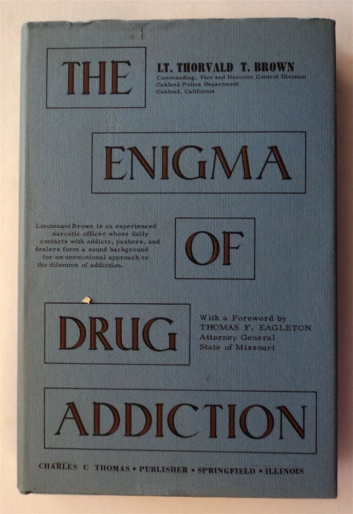 The Enigma of Drug Addiction. Lt. Thorvald T. BROWN.