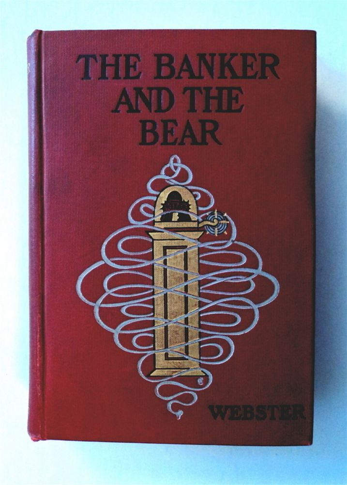 The Banker and the Bear: The Story of a Corner in Lard. Henry Kitchell WEBSTER.
