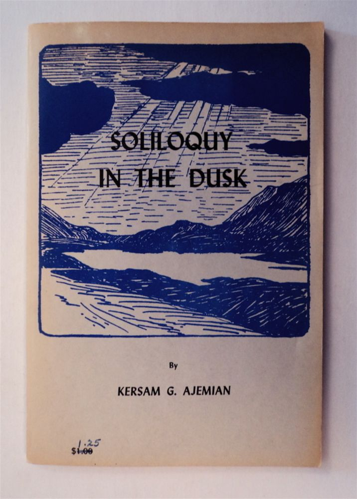Soliloquy in the Dusk. Kersam G. AJEMIAN.