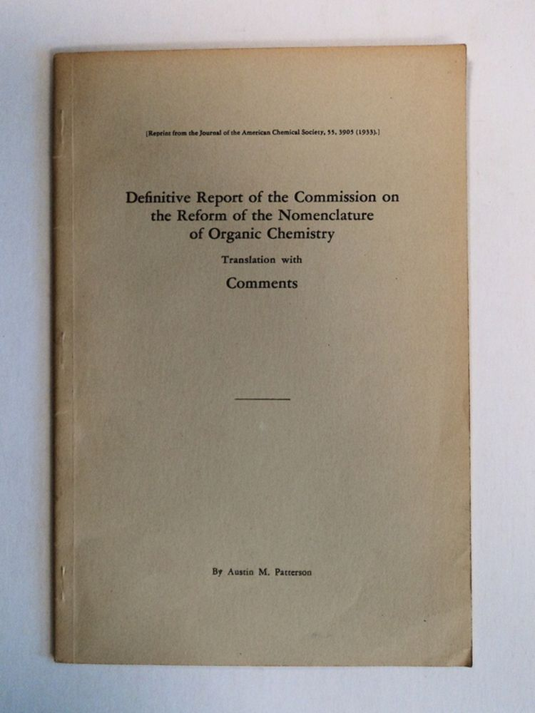 Definitive Report of the Commission on the Reform of the Nomenclature of Organic Chemistry. Austin M. PATTERSON, translation with.