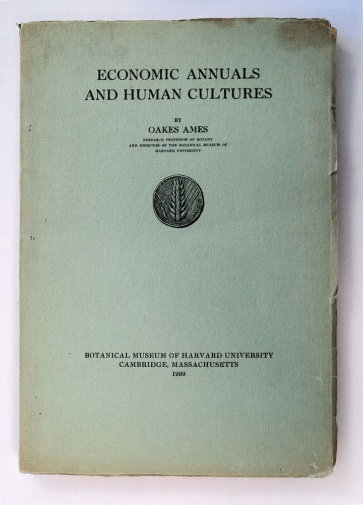 Economic Annuals and Human Cultures. Oakes AMES.
