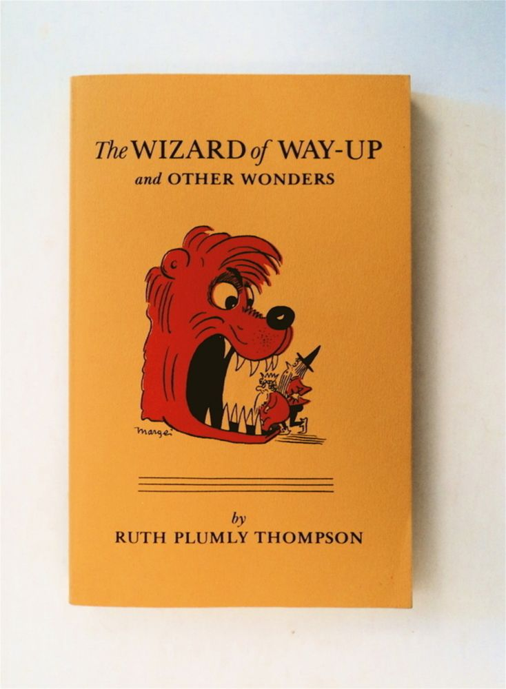 The Wizard of Way-up and Other Wonders. Ruth Plumly THOMPSON.