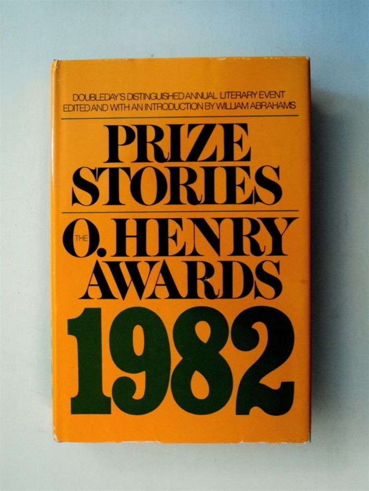 Prize Stories 1982: The O. Henry Awards. William ABRAHAMS, ed.