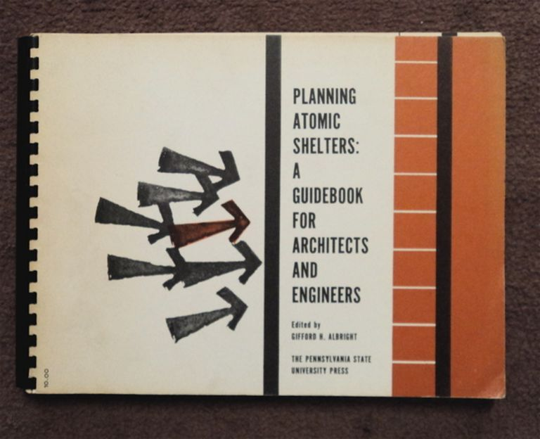 Planning Atomic Shelters: A Guidebook for Architects and Engineers. Gifford ALBRIGHT, ed.