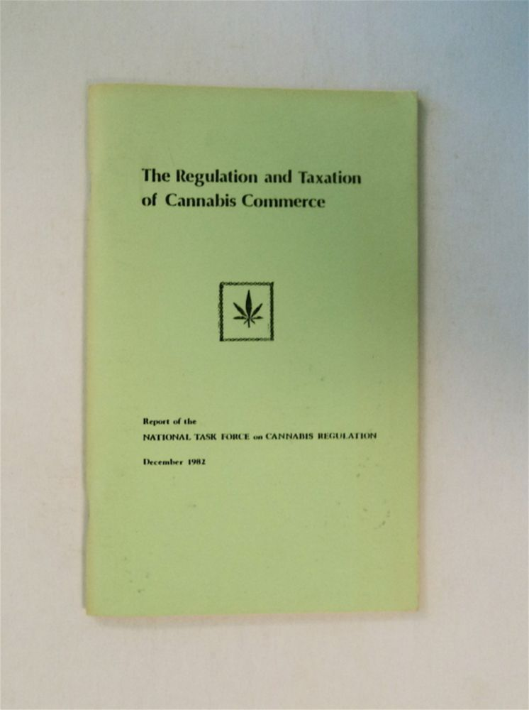 The Regulation and Taxation of Cannabis Commerce. NATIONAL TASK FORCE ON CANNABIS REGULATION.