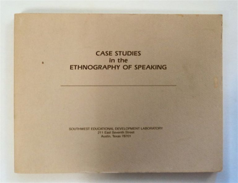 Case Studies in the Ethnography of Speaking: A Compilation of Research Papers in Sociolinguistics. Richard BAUMAN, eds Joel Sherzer.
