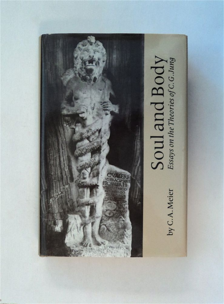 Soul and Body: Essays on the Theories of C. G. Jung. M. D. MEIER, arl, lfred.